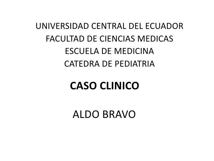 UNIVERSIDAD CENTRAL DEL ECUADOR   FACULTAD DE CIENCIAS MEDICAS       ESCUELA DE MEDICINA       CATEDRA DE PEDIATRIA       ...