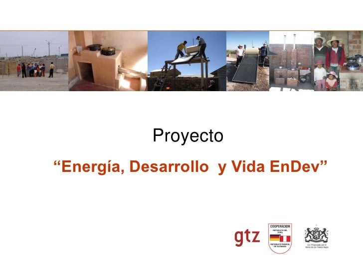"""Proyecto """"Energía, Desarrollo y Vida EnDev"""""""