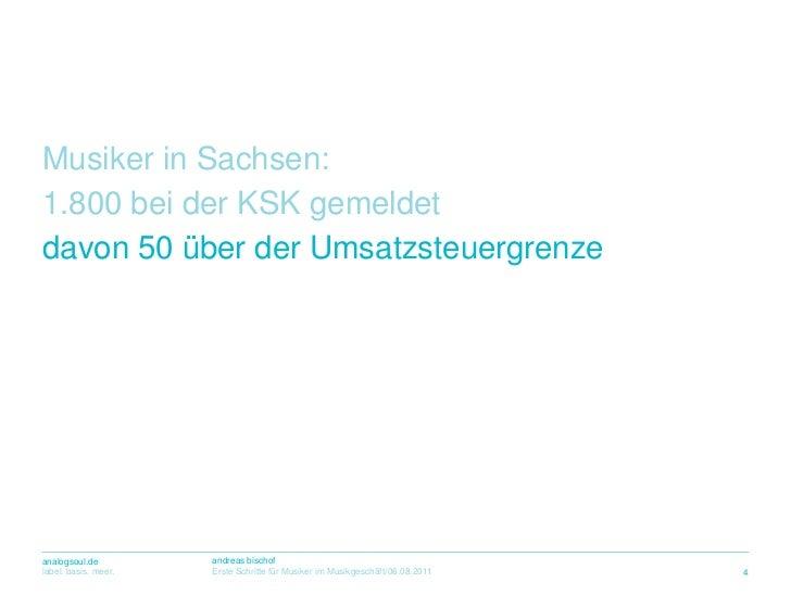Musiker in Sachsen:<br />1.800 beider KSK gemeldet<br />davon 50 überderUmsatzsteuergrenze<br />4<br />