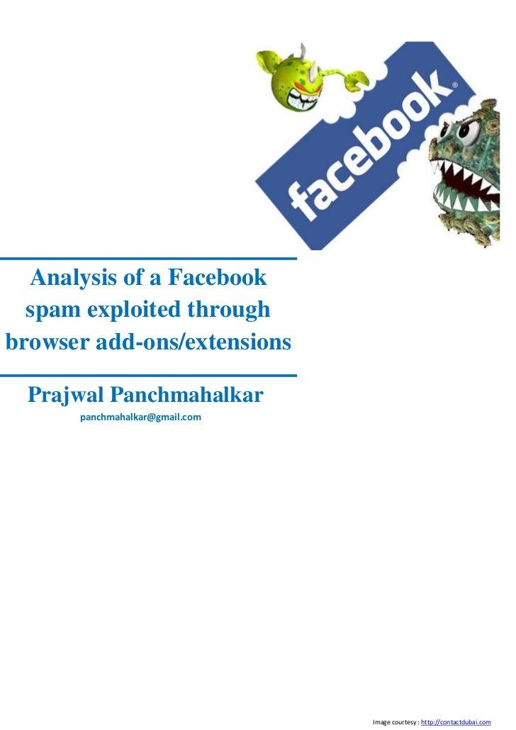 Analysis of a Facebook  spam exploited throughbrowser add-ons/extensions  Prajwal Panchmahalkar      panchmahalkar@gmail.c...