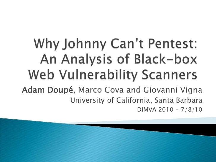 Adam Doupé, Marco Cova and Giovanni Vigna          University of California, Santa Barbara                             DIM...