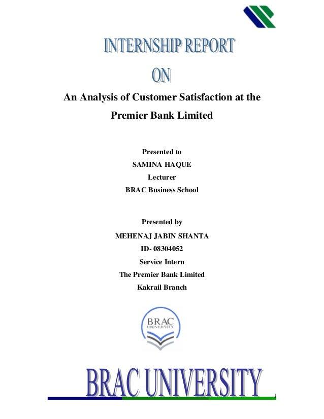An Analysis of Customer Satisfaction at thePremier Bank LimitedPresented toSAMINA HAQUELecturerBRAC Business SchoolPresent...