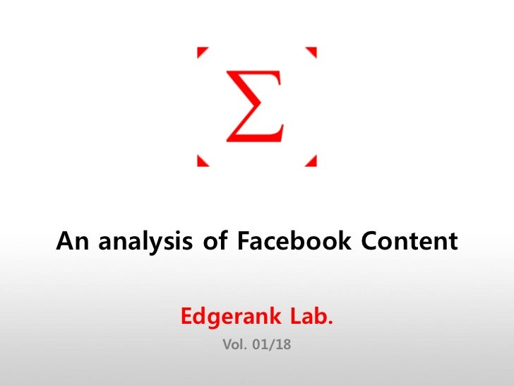 An analysis of Facebook Content         Edgerank Lab.            Vol. 01/18