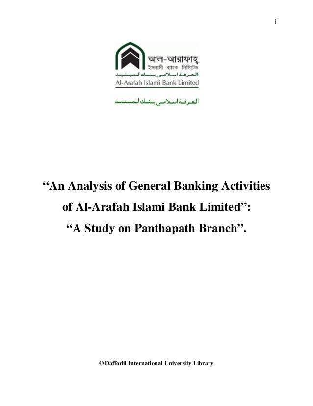 "i © Daffodil International University Library ""An Analysis of General Banking Activities of Al-Arafah Islami Bank Limited""..."