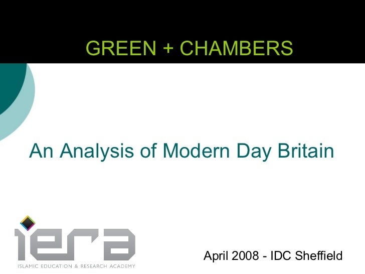 GREEN + CHAMBERS An Analysis of Modern Day Britain April 2008 - IDC Sheffield
