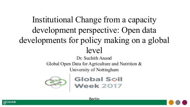 Institutional Change from a capacity development perspective: Open data developments for policy making on a global level D...