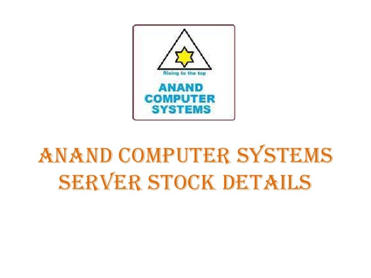 Anand Computer Systems Server Stock Details