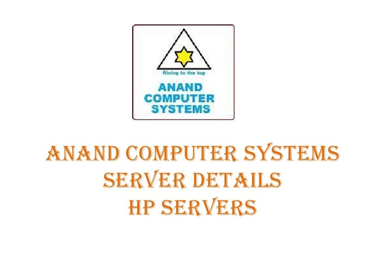 Anand Computer Systems    Server Details      HP Servers
