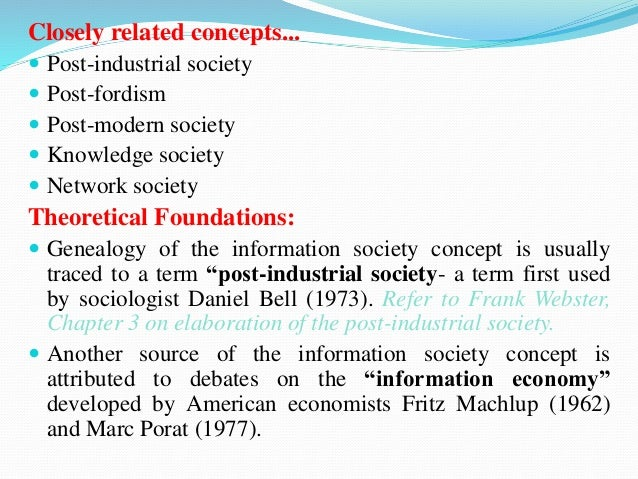in the post industrial economy the concept The information society as post-industrial society is a book written by japanese  futurist  he became excited about the idea of a future society that was  it relied  on consumption and waste as top social and economic values.