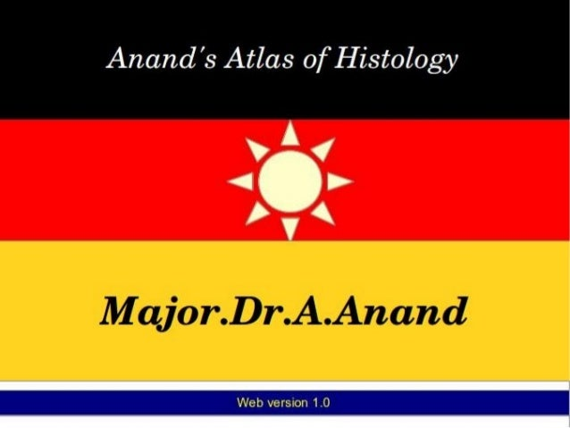 Anand's atlas of histology