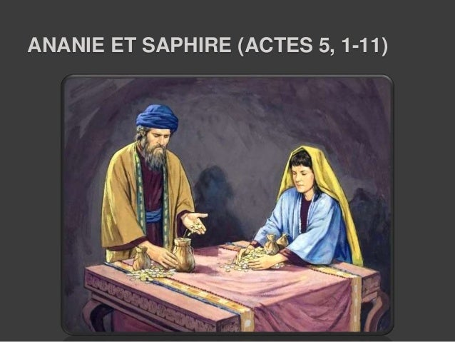 ANANIE ET SAPHIRE (ACTES 5, 1-11)