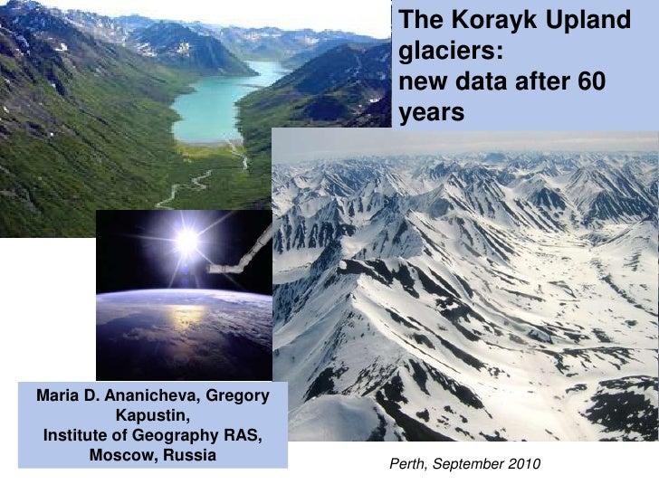 The Korayk Upland                                glaciers:                                new data after 60               ...