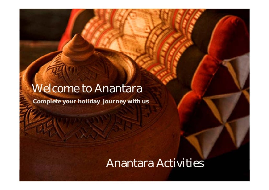 Welcome to AnantaraComplete your holiday journey with us                       Anantara Activities                       A...