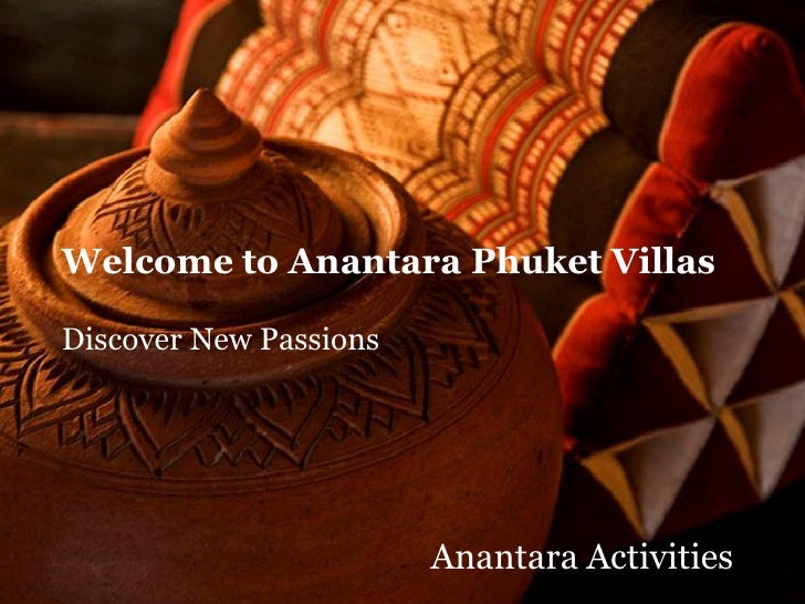 Welcome to Anantara Phuket VillasDiscover New Passions                        Anantara Activities