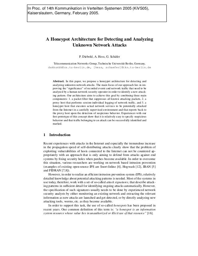 A Honeypot Architecture for Detecting and Analyzing Unknown Network Attacks P. Diebold, A. Hess, G. Sch¨afer Telecommunica...