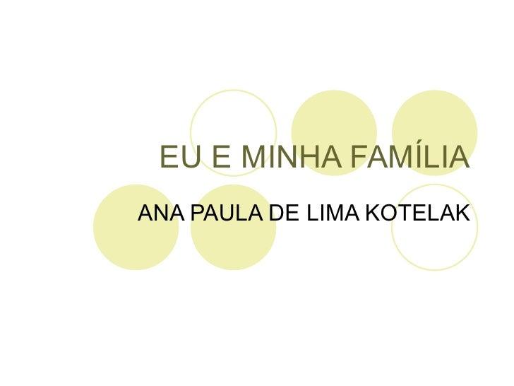 EU E MINHA FAMÍLIA ANA PAULA DE LIMA KOTELAK