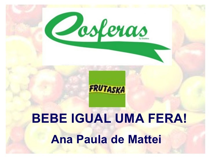 BEBE IGUAL UMA FERA! Ana Paula de Mattei