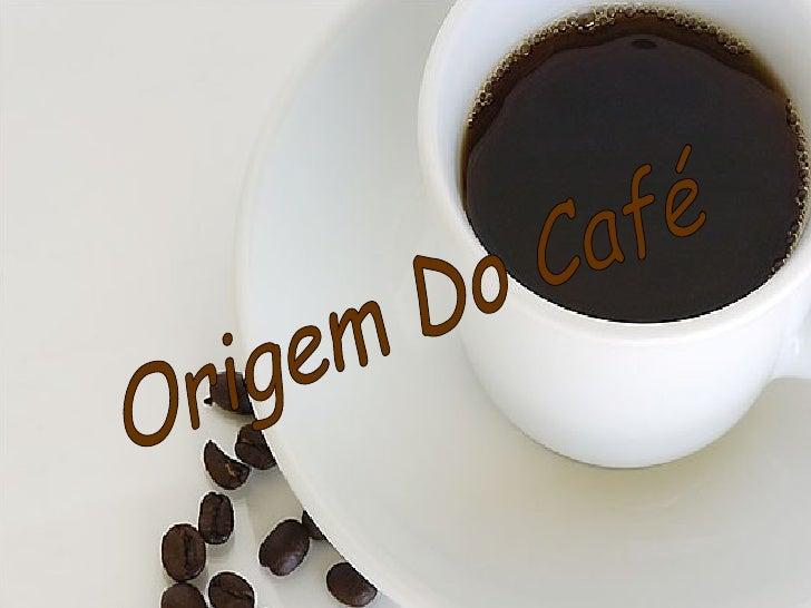 Origem Do Café