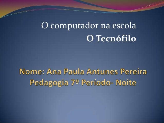O computador na escola O Tecnófilo