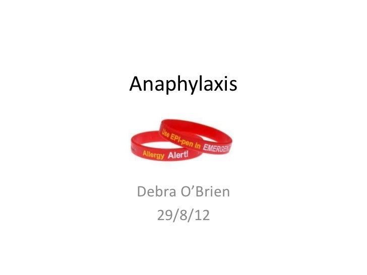 AnaphylaxisDebra O'Brien  29/8/12