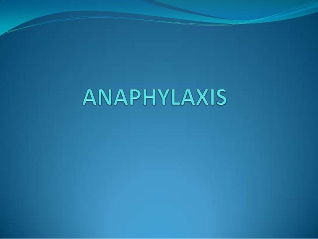 Introduction  Anaphylaxis – serious allergic reaction that is rapid in onset and may cause death.  The rate of occurrenc...