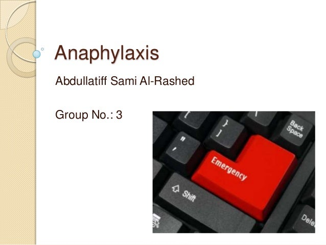 Anaphylaxis Abdullatiff Sami Al-Rashed Group No.: 3