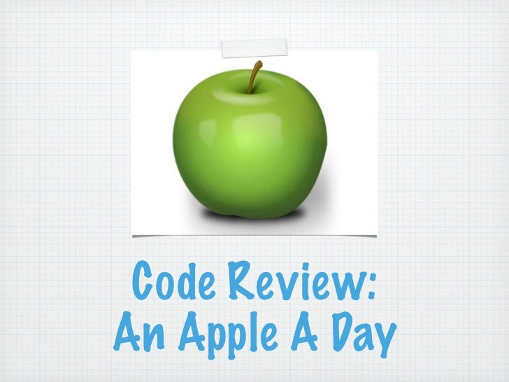 Code Review:An Apple A Day