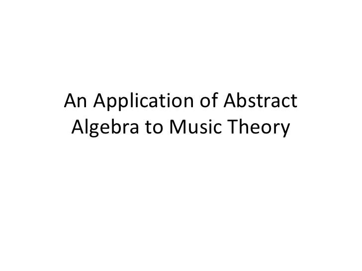 An Application of Abstract Algebra to Music Theory