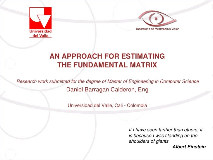 AN APPROACH FOR ESTIMATING                 THE FUNDAMENTAL MATRIXResearch work submitted for the degree of Master of Engin...