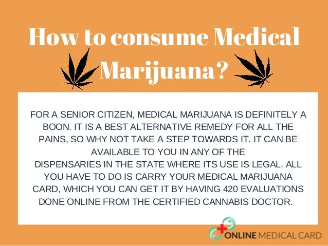 FOR A SENIOR CITIZEN, MEDICAL MARIJUANA IS DEFINITELY A BOON. IT IS A BEST ALTERNATIVE REMEDY FOR ALL THE PAINS, SO WHY NO...