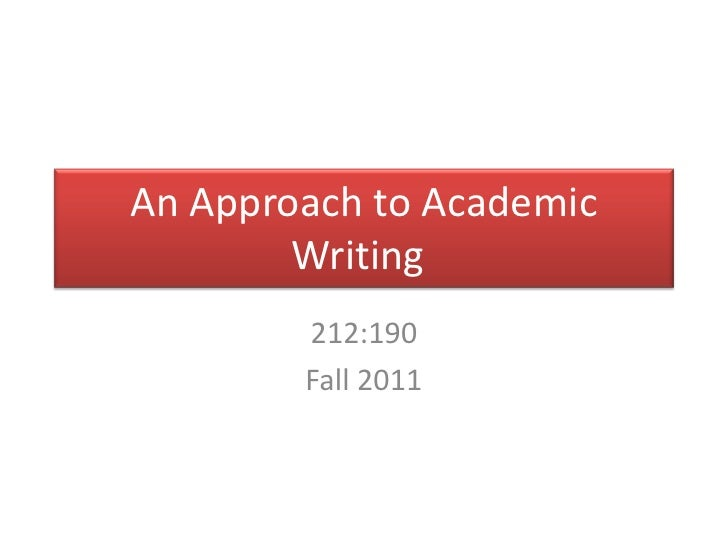 An Approach to Academic Writing	<br />212:190<br />Fall 2011<br />