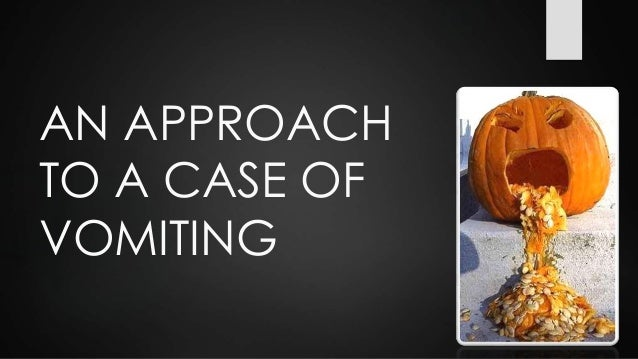 AN APPROACH TO A CASE OF VOMITING