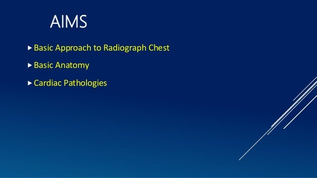 An approach to cardiac xray Dr. Muhammad Bin Zulfiqar Slide 2