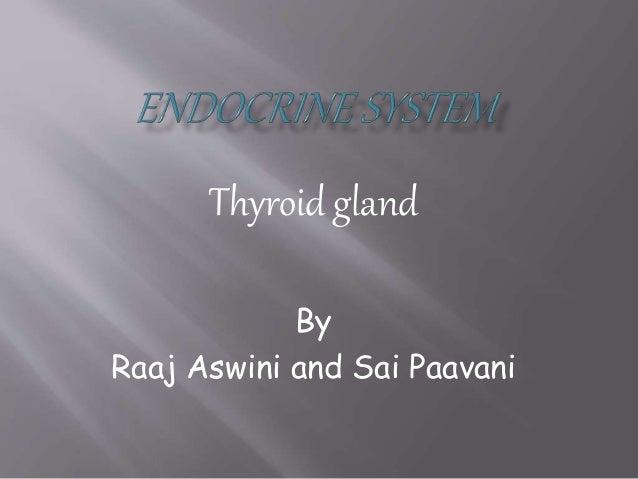 Thyroid gland By Raaj Aswini and Sai Paavani