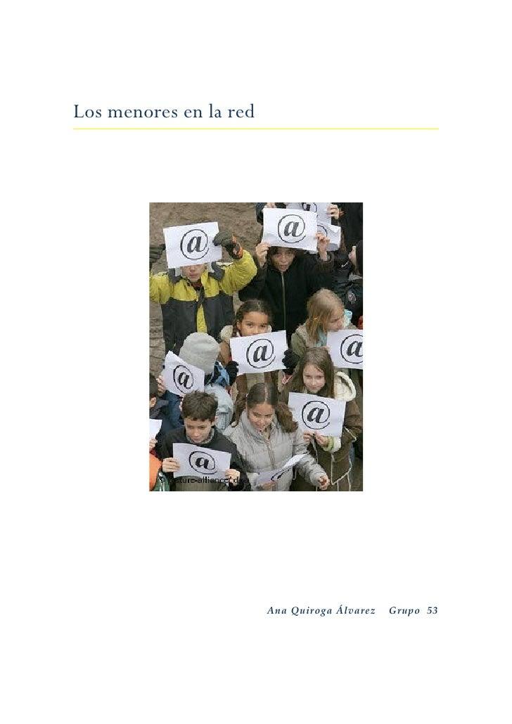 Los menores en la red                             AnaQuirogaÁlvarezGrupo53