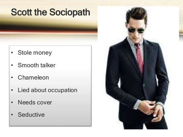 Phil the Psychopath • Perfect resume • Destabilizes environment • Undermines authority • Defiant of rules • Any vocation