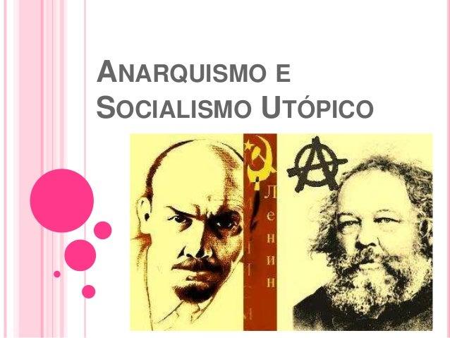 ANARQUISMO E SOCIALISMO UTÓPICO