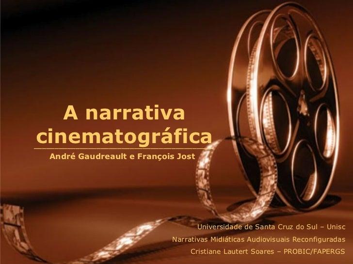 A narrativacinematográfica___________________________________________   André Gaudreault e François Jost                  ...