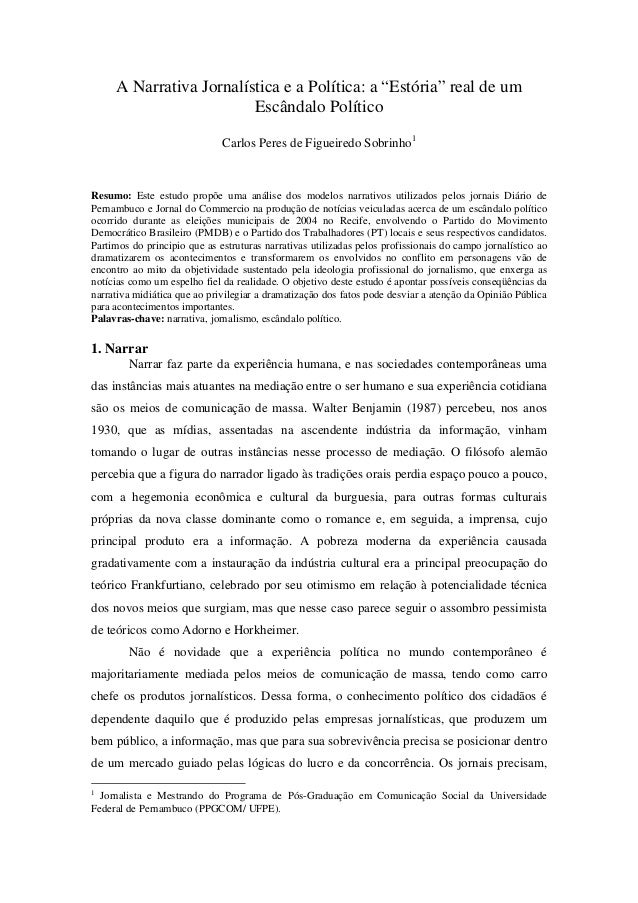 """A Narrativa Jornalística e a Política: a """"Estória"""" real de um Escândalo Político Carlos Peres de Figueiredo Sobrinho1  Res..."""