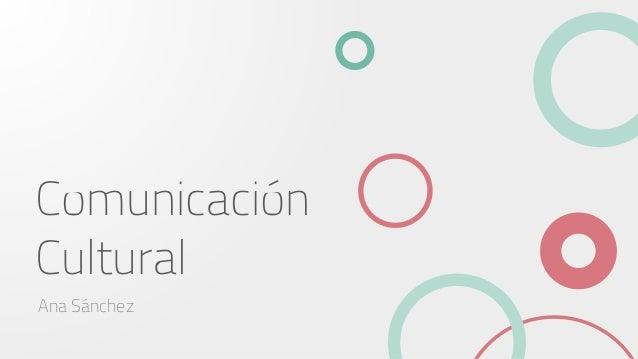 Comunicación Cultural Ana Sánchez