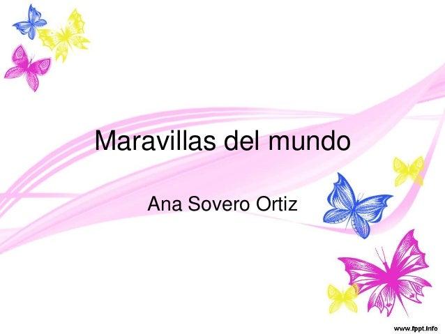 Maravillas del mundo Ana Sovero Ortiz