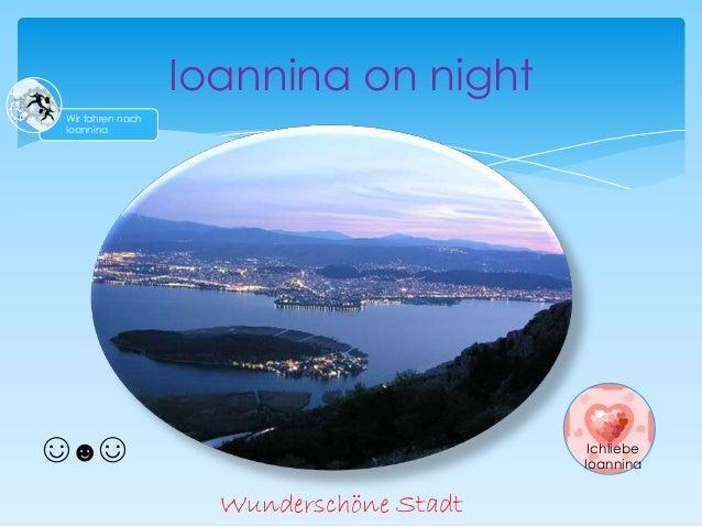 Ioannina on night Wunderschöne Stadt ☺☻☺ Wir fahren nach Ioannina Ichliebe Ioannina
