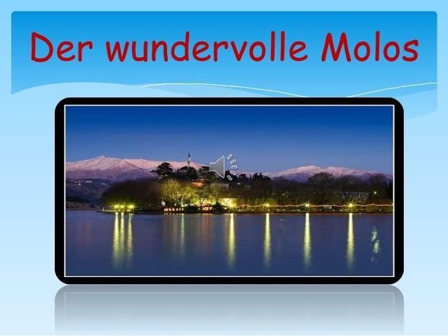 Der wundervolle Molos