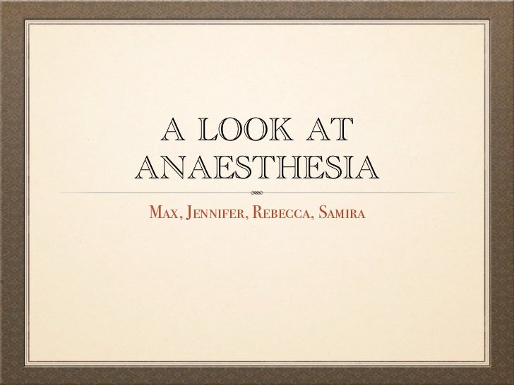 A LOOK ATANAESTHESIAMax, Jennifer, Rebecca, Samira