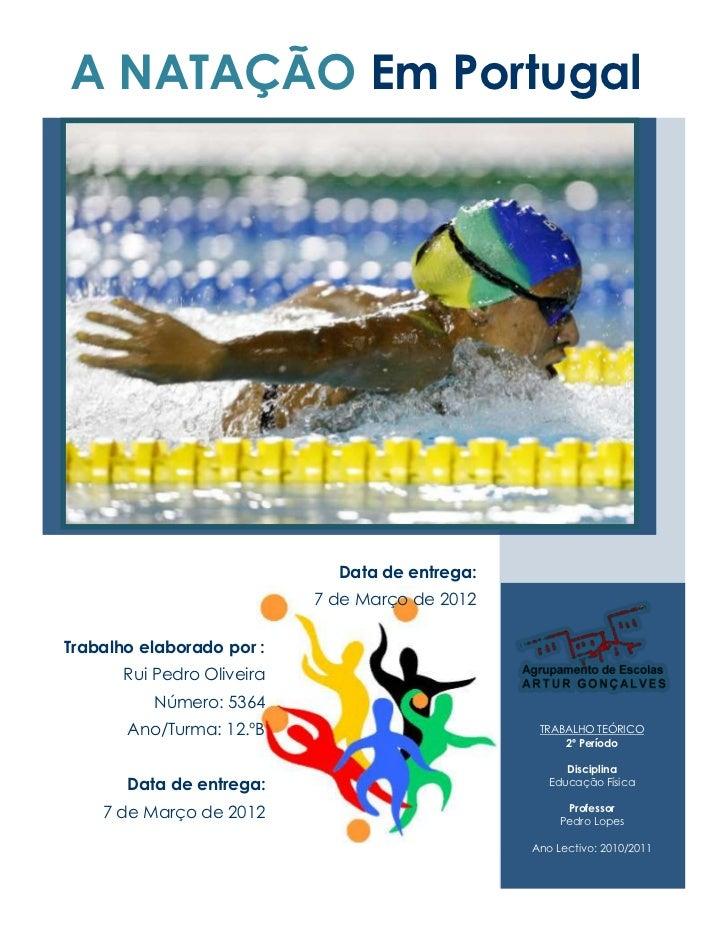 A NATAÇÃO Em Portugal                              Data de entrega:                            7 de Março de 2012Trabalho ...