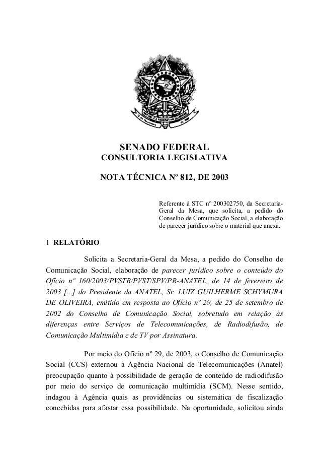 SENADO FEDERAL CONSULTORIA LEGISLATIVA NOTA TÉCNICA Nº 812, DE 2003 Referente à STC nº 200302750, da SecretariaGeral da Me...