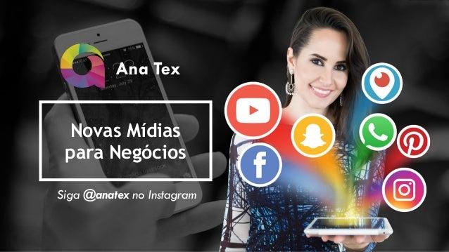 Ana Tex Siga @anatex no Instagram Novas Mídias para Negócios