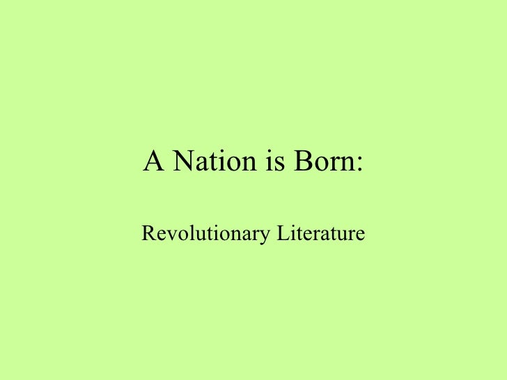 A Nation is Born: Revolutionary Literature