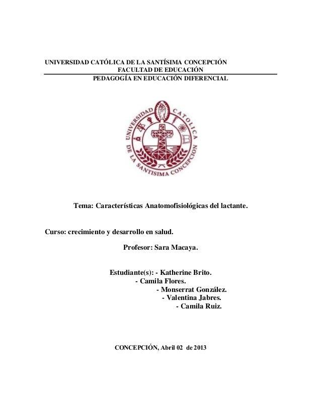 UNIVERSIDAD CATÓLICA DE LA SANTÍSIMA CONCEPCIÓN FACULTAD DE EDUCACIÓN PEDAGOGÍA EN EDUCACIÓN DIFERENCIAL Tema: Característ...