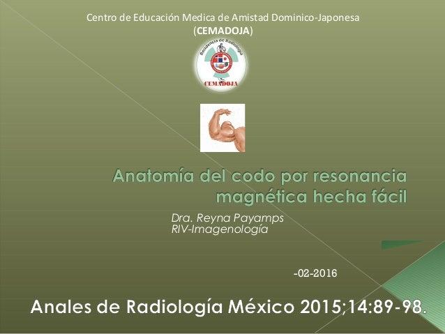 Centro de Educación Medica de Amistad Dominico-Japonesa (CEMADOJA) Dra. Reyna Payamps RIV-Imagenología -02-2016